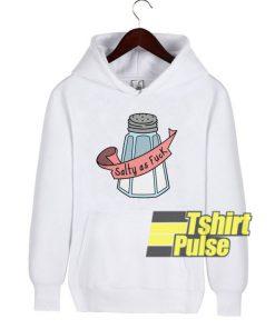 Salty As Fuck hooded sweatshirt clothing unisex hoodie