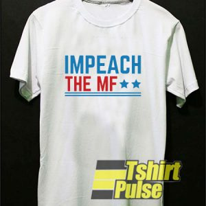 Impeach The MF Stars t-shirt for men and women tshirt