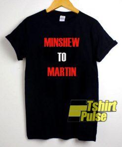 Minshew To Martin t-shirt for men and women tshirt