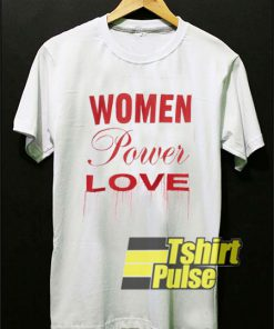 Women Power Love t-shirt for men and women tshirt