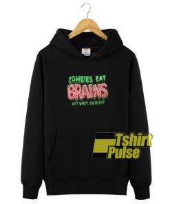 Zombies Eat Brains hooded sweatshirt clothing unisex hoodie