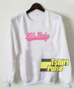 90's Baby Statement sweatshirt