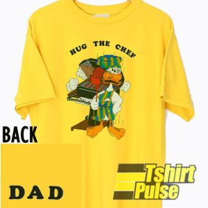 Hug The Chef Dad t-shirt for men and women tshirt
