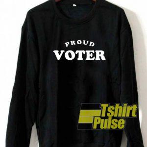 I Am Proud Voter sweatshirt