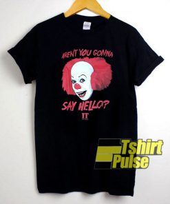 IT The Movie Say Hello t-shirt for men and women tshirt