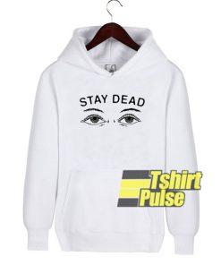 Printed Stay Dead hooded sweatshirt clothing unisex hoodie