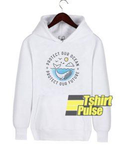 Protect Our Ocean hooded sweatshirt clothing unisex hoodie