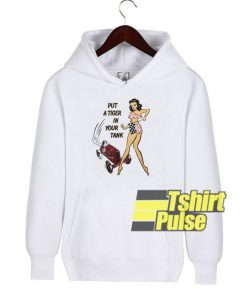 Put a Tiger in Your Tank hooded sweatshirt clothing unisex hoodie