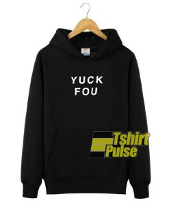 Yuck Fou hooded sweatshirt clothing unisex hoodie