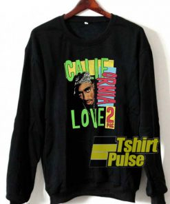 California Love Tupac sweatshirt