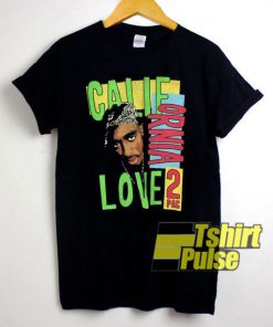 California Love Tupac t-shirt for men and women tshirt