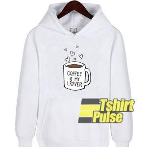Coffee Is My Lover hooded sweatshirt clothing unisex hoodie