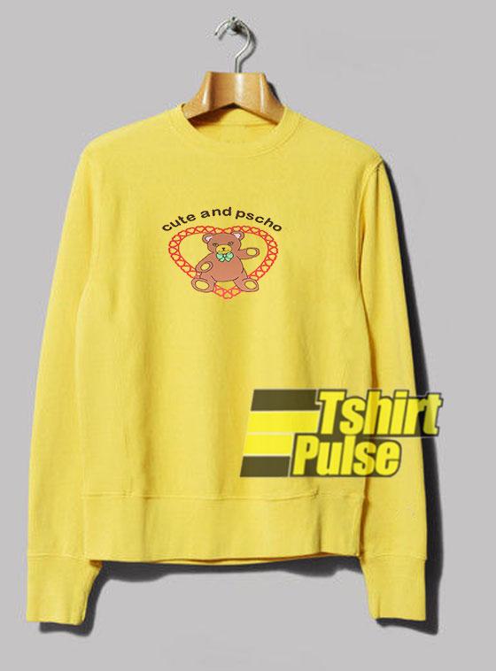 Cute And Psycho Cartoon sweatshirt
