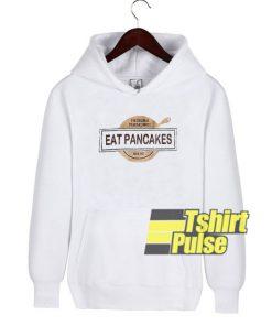 Eat Pancakes hooded sweatshirt clothing unisex hoodie