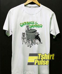 Garbage Of The Damned t-shirt for men and women tshirt