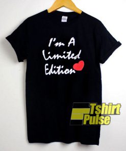 I'm a Limited Edition t-shirt for men and women tshirt