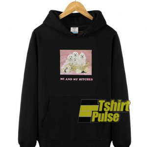 Me And My Bitches hooded sweatshirt clothing unisex hoodie