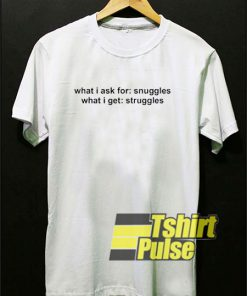 Snuggles Struggles t-shirt for men and women tshirt