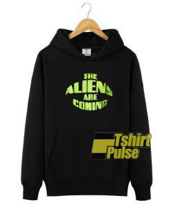 The Aliens Are Coming hooded sweatshirt clothing unisex hoodie