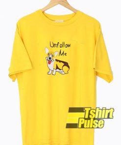 Unfollow Me Corgi Dog t-shirt for men and women tshirt
