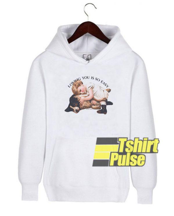 Loving You Is So Easy hooded sweatshirt clothing unisex hoodie