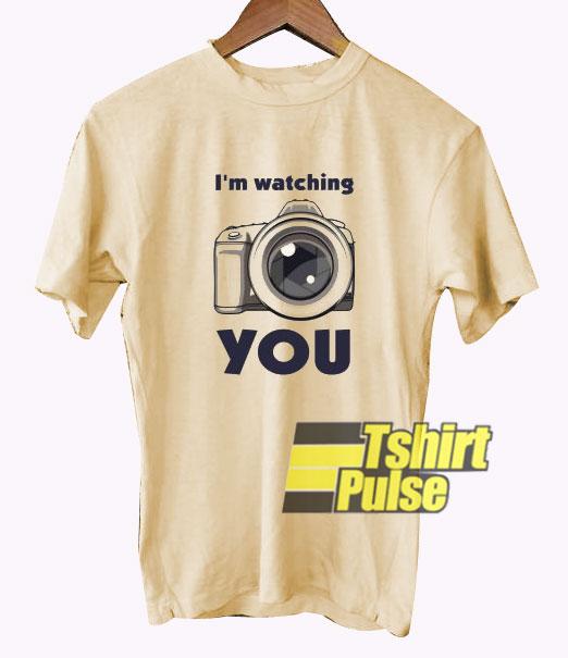 I'm Watching You t-shirt for men and women tshirt
