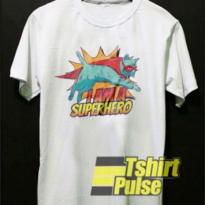 I Am a Superhero t-shirt for men and women tshirt