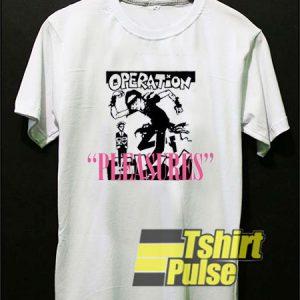 Operation Pleasures t-shirt for men and women tshir