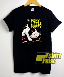 The Poky Little Puppy t-shirt for men and women tshirt