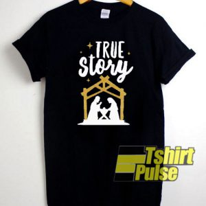 True Story Christmas t-shirt for men and women tshirt