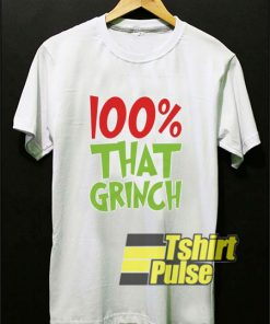 100% That Grinch t-shirt for men and women tshirt