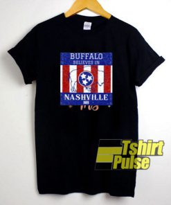 Buffalo Believes In Nashville t-shirt for men and women tshirt