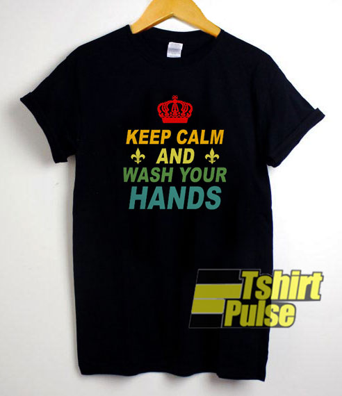 Keep Calm And Wash Your Hands Crown t-shirt for men and women tshirt