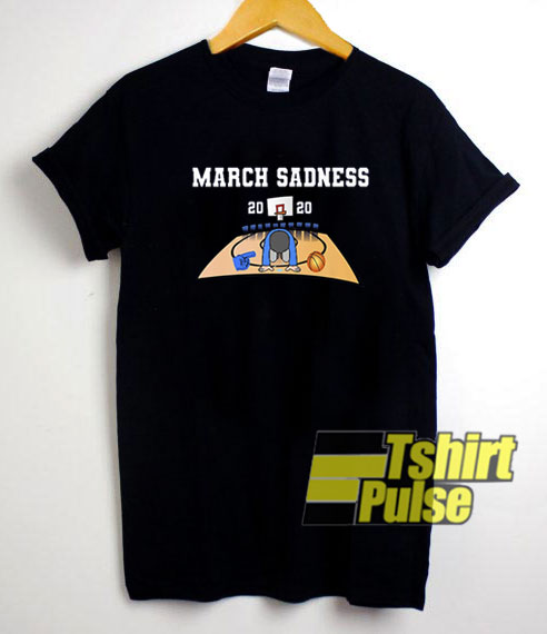 March Sadness 2020 Graphic t-shirt for men and women tshirt