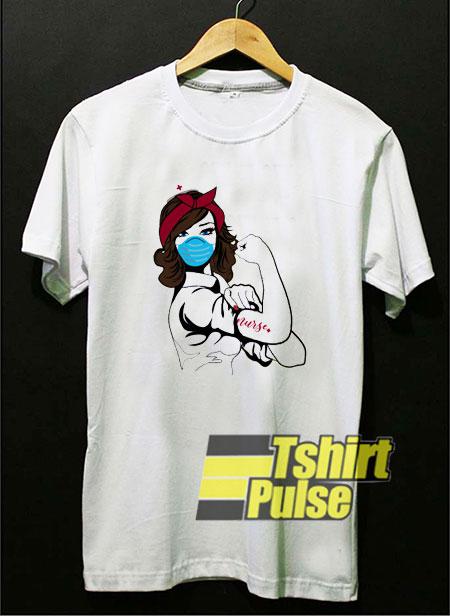 Medical Mask Strong Nurse t-shirt for men and women tshirt