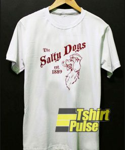 The Salty Dogs Est 1889 t-shirt for men and women tshirt