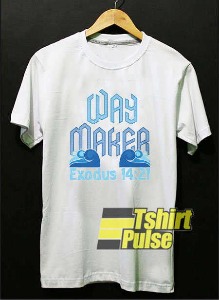 Way Maker Exodus 14 21 t-shirt for men and women tshirt