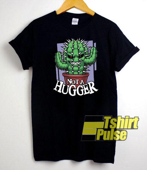 Crazy Cactus Not A Hugger t-shirt for men and women tshirt