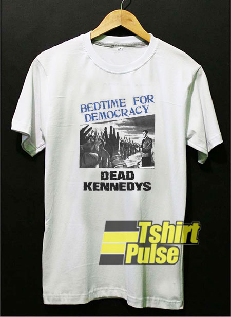 Dead Kennedys Bedtime t-shirt for men and women tshirt