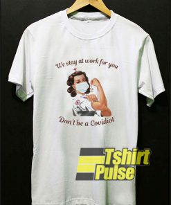 Don't Be A Covidiot Nurse t-shirt for men and women tshirt