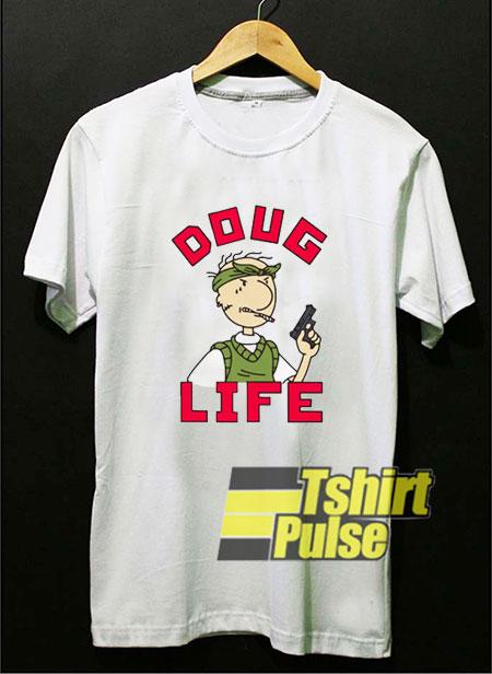 Doug Life Thug Life t-shirt for men and women tshirt