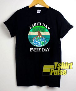 Earth Day Every Day 2020 t-shirt for men and women tshirt