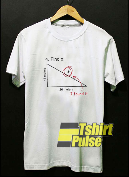 Find X I Found it t-shirt for men and women tshirt