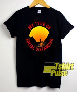 Fishing My Type Of Distance t-shirt for men and women tshirt