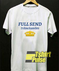 Full Send Rona Seasons t-shirt for men and women tshirt