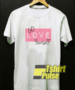 Go LOVE Yourself Graphic t-shirt for men and women tshirt