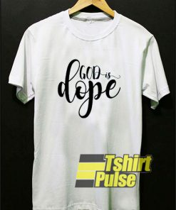 God Is Dope Art Font t-shirt for men and women tshirt