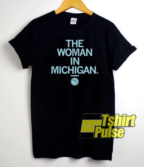 Gretchen Whitmer The Woman In Michigan t-shirt for men and women tshirt