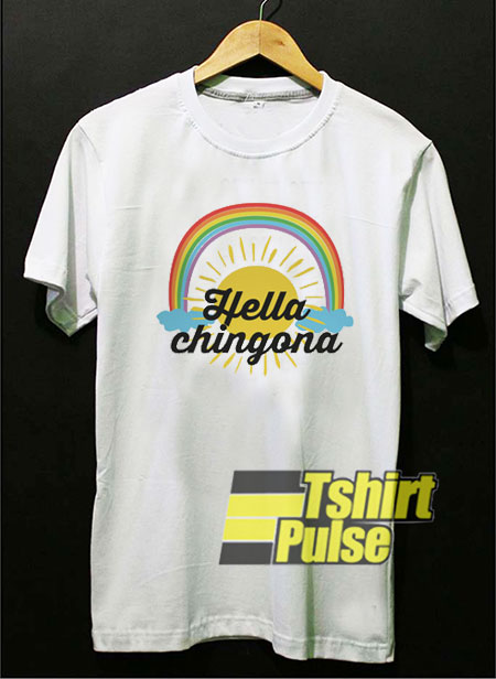 Hella Chingona t-shirt for men and women tshirt