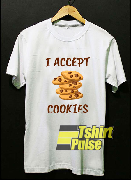 I Accept Cookies t-shirt for men and women tshirt